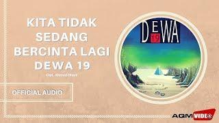 Download lagu Dewa 19 Kita Tidak Sedang Bercinta Lagi Mp3