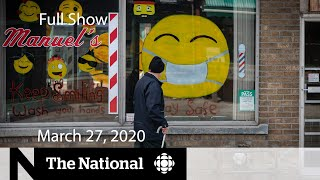The National for Friday, March 27 — Government boost for businesses hurt by COVID-19