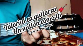 Un millón como tú Lasso, Cami ft Kurt tutorial como tocar la canción en guitarra 🎸