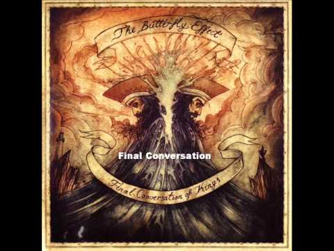 The Butterfly Effect - Final Conversation Of Kings (Full Album)