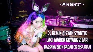 DJ REMIX AISYAH LAGI SYANTIK VS DJ GOYANG 2 JARI ( BASSNYA BIKIN GOYANG CUYY ) - Mix By Min Sen'z™