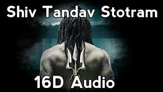 Shiv Tandav Stotram 16D Audio | Use Headphones - |