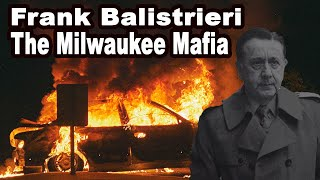 Milwaukee Mafia   Frank Balistrieri, The Longest Running Mob Boss In Milwaukee's History