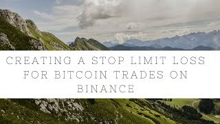 Creating a Stop Limit Loss for Bitcoin Trades on Binance