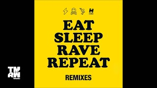 Eat Sleep Rave Repeat (Dimitri Vegas & Like Mike vs Ummet Ozcan Tomorrowland Remix)