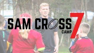 Sam Cross 7s Camp