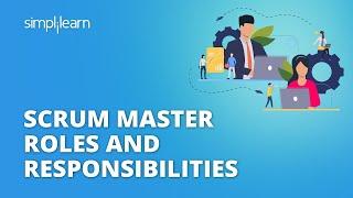 Scrum Master Role   Scrum Master Tutorial   Simplilearn