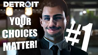 YOUR CHOICES MATTER! | DETROIT BECOME HUMAN (First Playthrough)