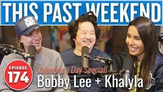 Valentine's Day Special: Bobby Lee & Khalyla | This Past Weekend w/ Theo Von #174