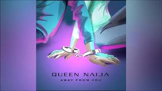 Queen Naija   Away From You (The Royal Family II)