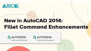 New in AutoCAD 2014: Fillet Command Enhancements