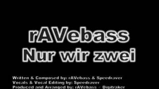 rAVebass - Nur wir zwei