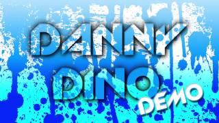 Danny Dino - Here We Go (Demo Three - FREE DOWNLOAD)