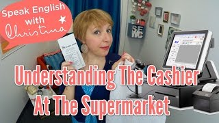 Understanding the cashier at the supermarket - Understand the American accent