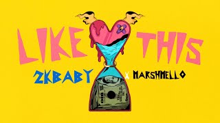 2KBABY x Marshmello - Like This (Official Lyric Video)