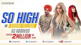 So High Vs. Bodak Yellow Mashup | Sidhu Moose Wala ft Big Byrd and Cardi B | DJ Goddess