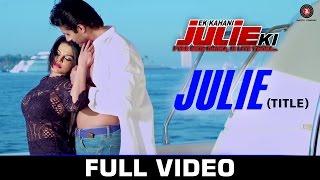 Julie (Title) - Ek Kahani Julie Ki | Rakhi Sawant & Amit Mehra