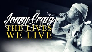 "Jonny Craig - ""The Lives We Live"" LIVE! The Blueprint For Going In Circles Tour"