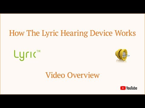 How The Lyric Hearing Device Works