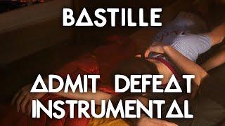 Bastille   Admit Defeat (Filtered Instrumental)