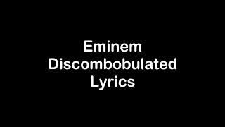 Eminem - Discombobulated [Lyrics]