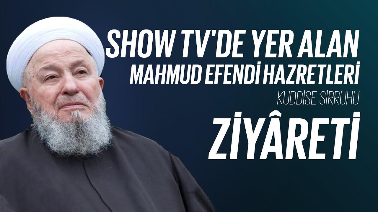 Show TV'de Yer Alan Mahmud Efendi Hazretleri (k.s) Ziyâreti