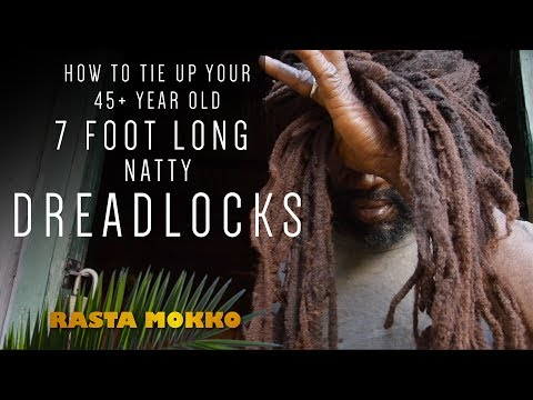 How to tie up your 45 + year old 7 ft long Natty DREADLOCKS