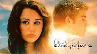 Miley Cyrus - I Hope You Find It [HQ + Lyrics]