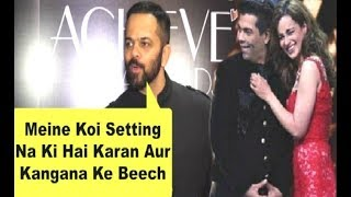 Rohit Shetty BEST Reaction On Kangana Ranaut And Karan Johar Patch Up