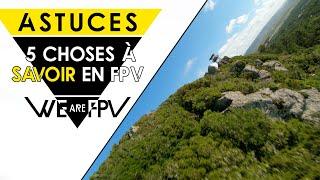Les 5 CHOSES que j'aurais voulu SAVOIR AVANT de débuter le DRONE FPV