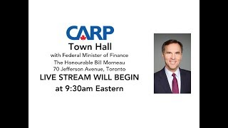 CARP Town Hall with Federal Minister of Finance The Honourable Bill Morneau
