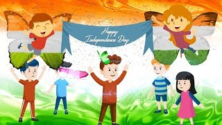 Children's Independence Day Video, Happy Independence Day Greetings, 15 August Independence Day 2021