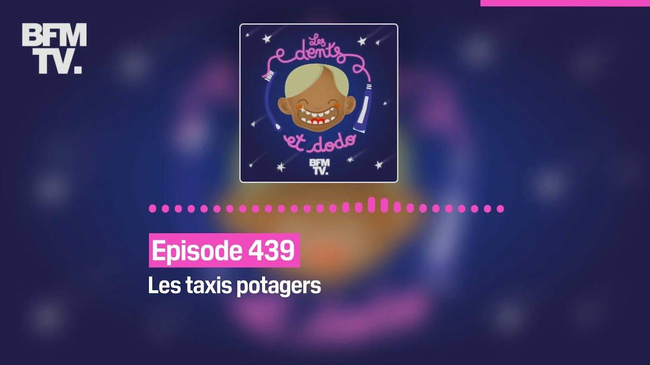 Les dents et dodo - Episode 439: les taxis potagers