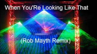 Topmodelz - When You'Re Looking Like That (Rob Mayth Remix)
