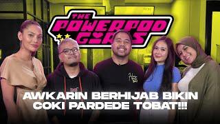 THE POWERPOD GIRLS : KONTROVERSI COKI PARDEDE DIBONGKAR AWKARIN ERIKA SARAH!!! LANGSUNG TOBAT?!