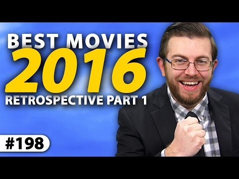BEST MOVIES OF 2016 -- Yearly Retrospective (Part I)