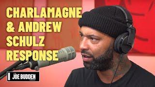 Joe Responds to Charlamagne The God & Andrew Schulz | The Joe Budden Podcast