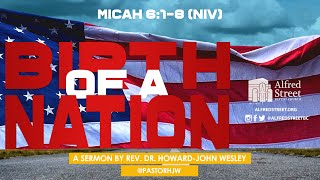 """Birth of a Nation"" Part 2, Rev. Dr. Howard-John Wesley"