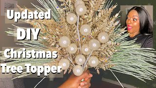 UPDATED EASY DIY CHRISTMAS TREE TOPPER 2019 + MORE ||PART FIVE