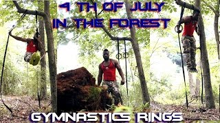 WORKOUT IN THE FOREST | GYMNASTICS RINGS  | 4TH OF JULY 2016 HIKING