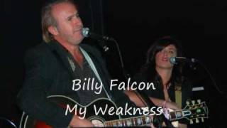 Billy Falcon My Weakness