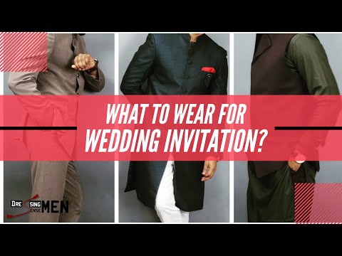 What to wear for Wedding Invitation? | Bangladesh | Dressing Sense Men | 2019