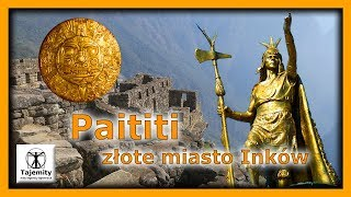 Paititi – złote miasto Inków