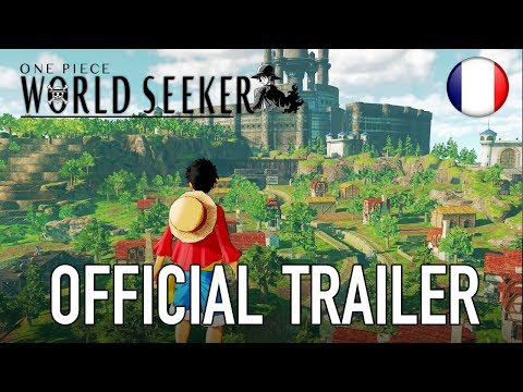 One Piece World Seeker - Trailer officiel en français de One Piece : World Seeker
