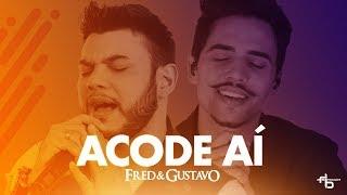 Fred & Gustavo   Acode Aí (Clipe Oficial)