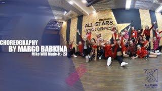 Mike Will Made-It - 23. Choreo by Margo Babkina. All Stars Dance Centre 2018
