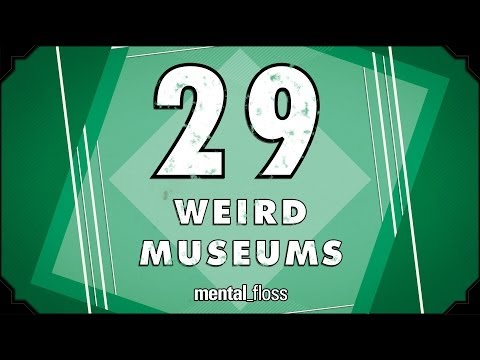 29 Weird Museums - mental_floss on YouTube (Ep.210)