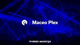 Maceo Plex - Live @ Time Warp 2017