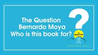 The Question - Bernardo Moya | Who is this book for?