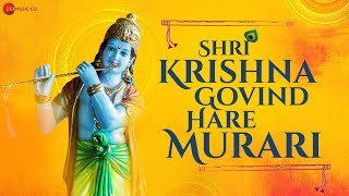 Shri Krishna Govind Hare Murari | कृष्ण भजन | Zee Music Devotional | Krishna Bhajan with Lyrics